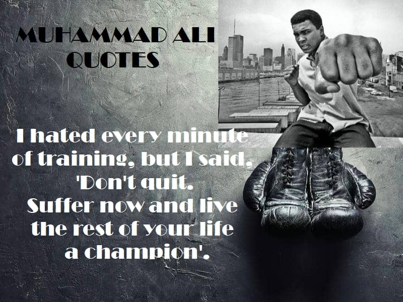Mauhammad Ali quotes dont quit perseverence