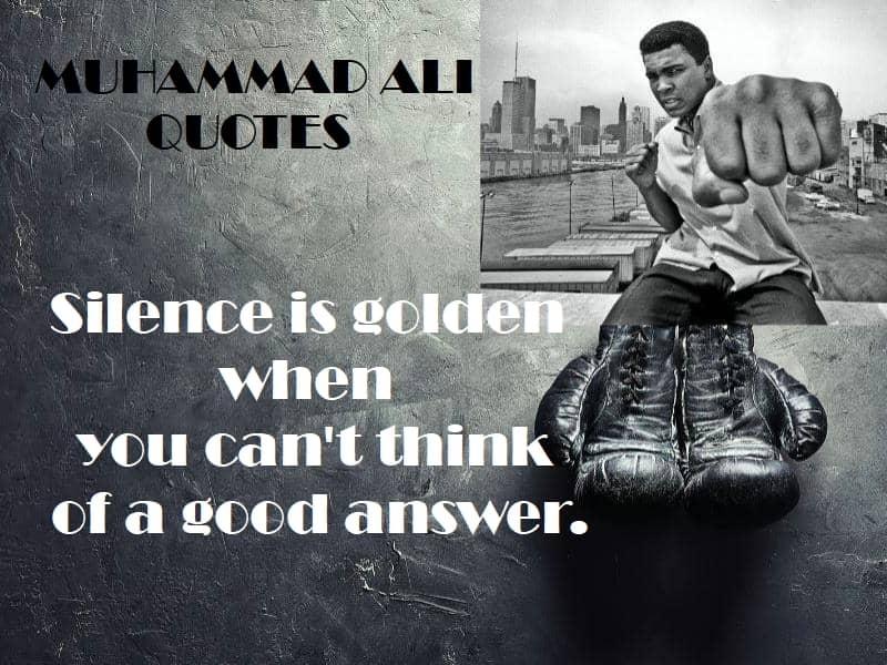 Muhammad Ali quotes silence