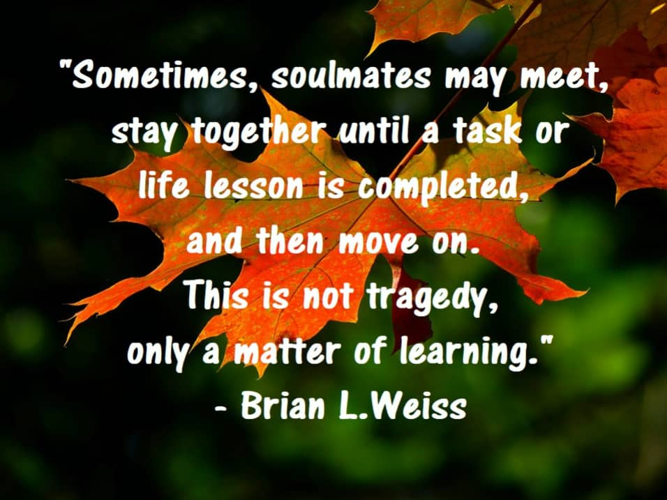 Soulmates, Spirituality, wellness, Mindfulness Tragedy, Moving on Best Quotes