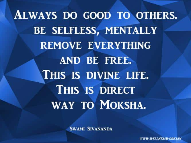 Compassion Quotes,Yoga Quotes,Sivananda Quotes, Quotes on Compassion, Joy Of Giving, Yoga Articles, Yoga Images, Yoga Videos, Way to Divine, Moksha Quotes, Selfess Quotes, Do good to others quotes, Sivananda Ashram, sivananda Teachings,wellness,wellnessworks